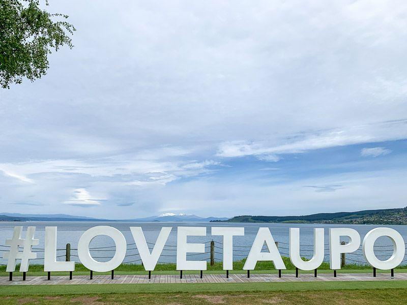 Qué hacer en Taupo: hacerse una foto con las letras de #LoveTaupo